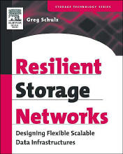 Resilient Storage Networks - Designing Flexible Scalable Data Infrastructures (Elsevier)